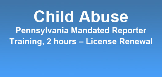 Pennsylvania Child Abuse Training Course (2hr)